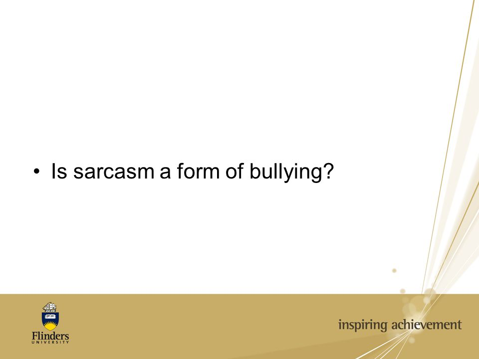 Is sarcasm a form of bullying