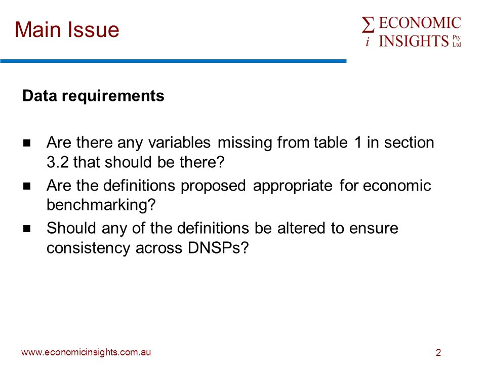 www.economicinsights.com.au 2 Main Issue Data requirements Are there any variables missing from table 1 in section 3.2 that should be there.