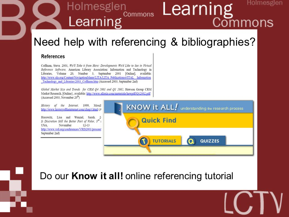 Need help with referencing & bibliographies Do our Know it all! online referencing tutorial