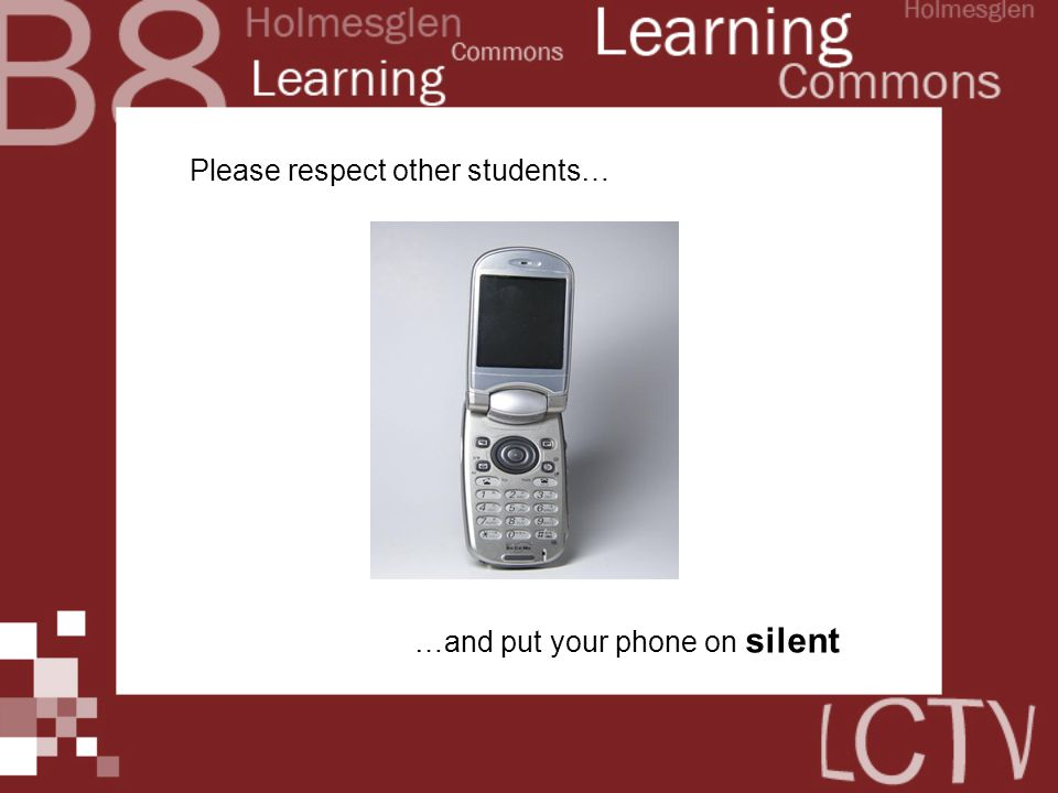 Please respect other students… …and put your phone on silent