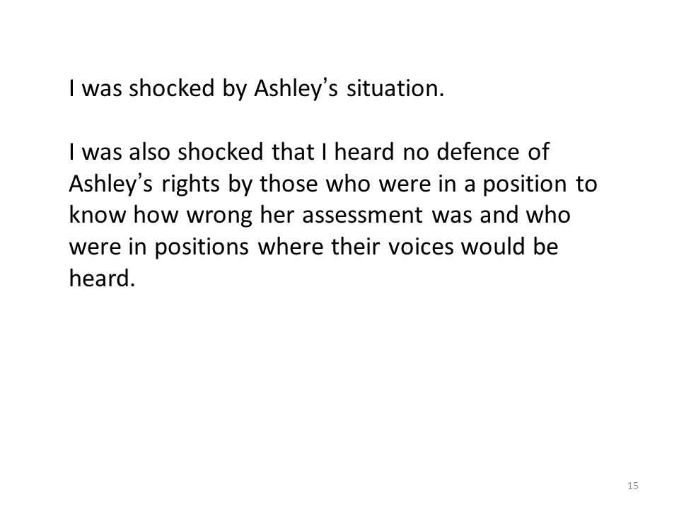 15 I was shocked by Ashley ' s situation.