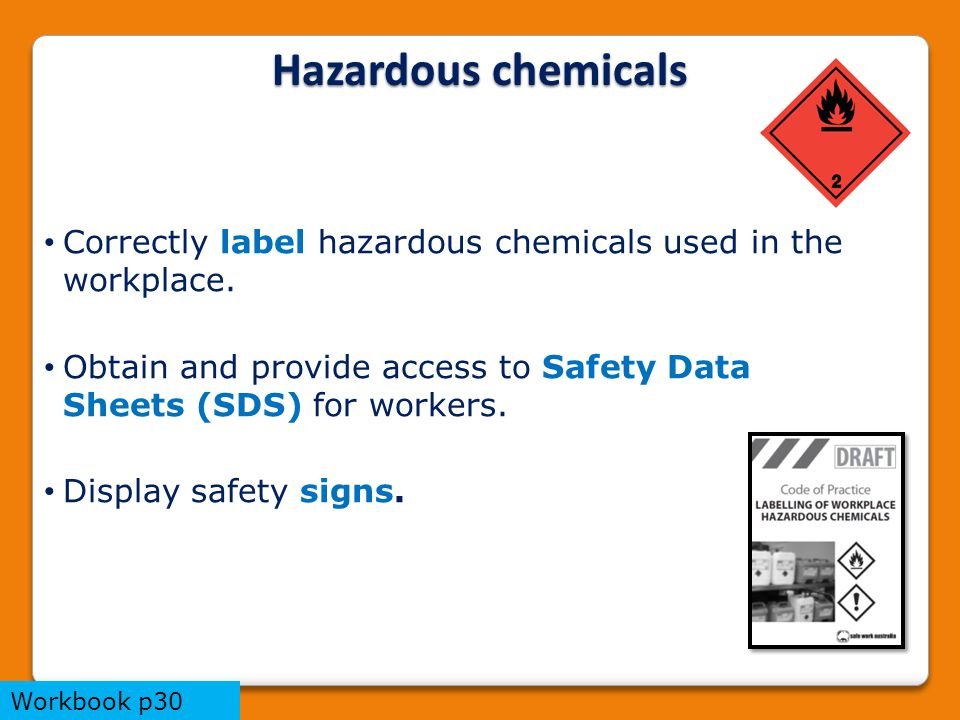 Correctly label hazardous chemicals used in the workplace.