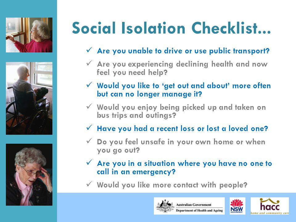 Social Isolation Checklist... Are you unable to drive or use public transport.