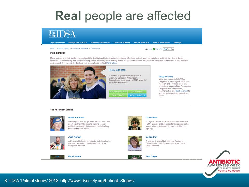 Real people are affected 8. IDSA 'Patient stories' 2013 http://www.idsociety.org/Patient_Stories/