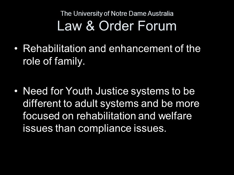 Rehabilitation and enhancement of the role of family.