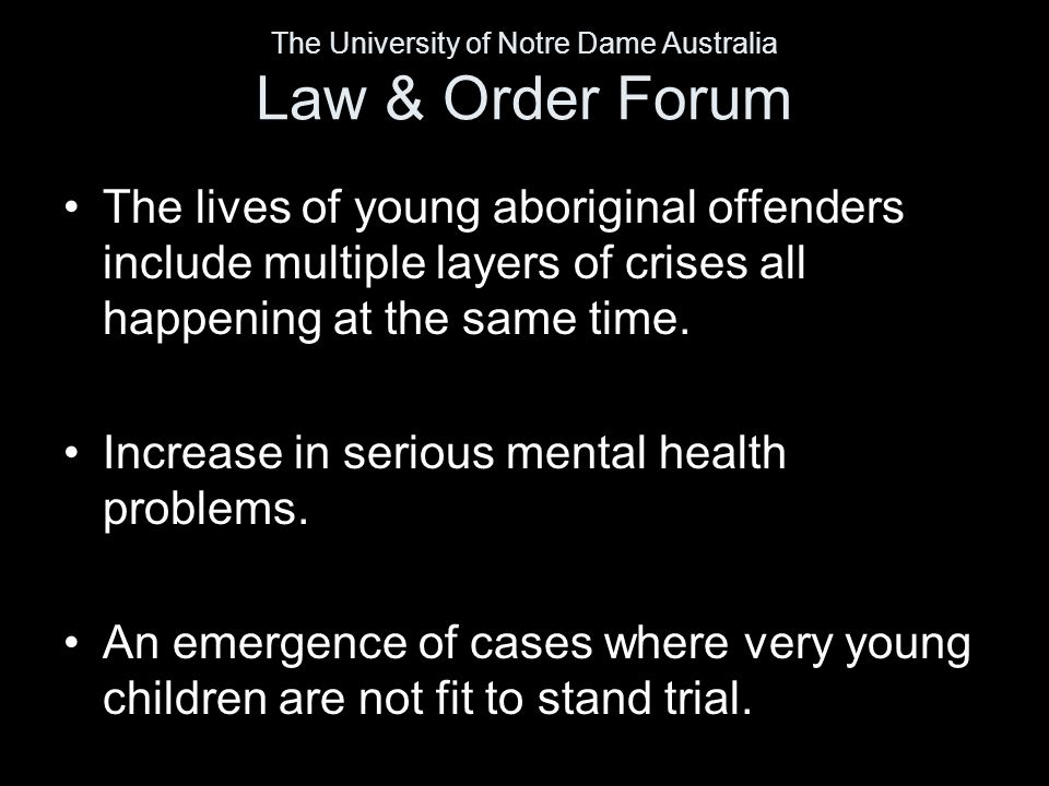 The lives of young aboriginal offenders include multiple layers of crises all happening at the same time.