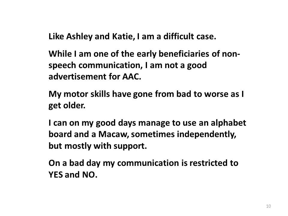 10 Like Ashley and Katie, I am a difficult case.