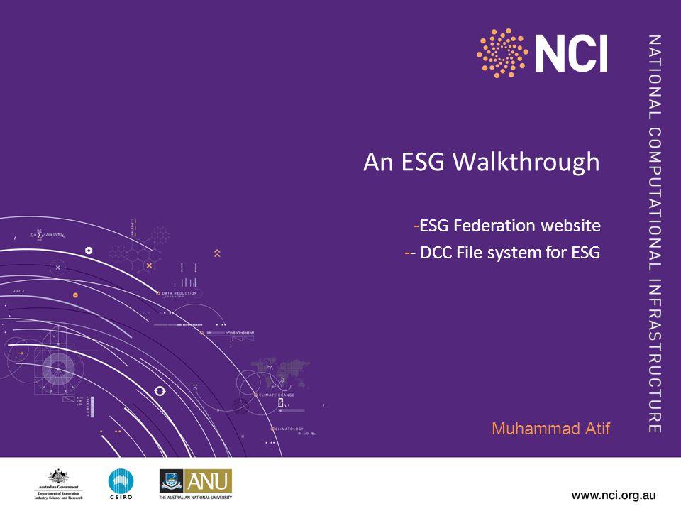 An ESG Walkthrough -ESG Federation website -- DCC File system for ESG Muhammad Atif
