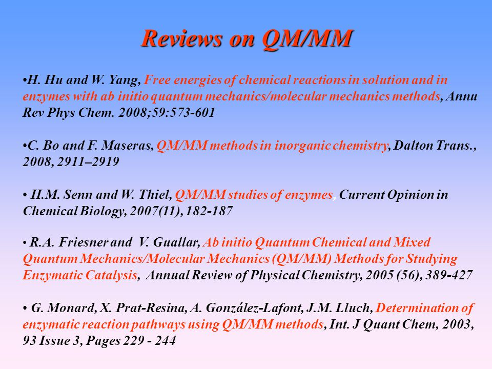 Reviews on QM/MM H.Hu and W.
