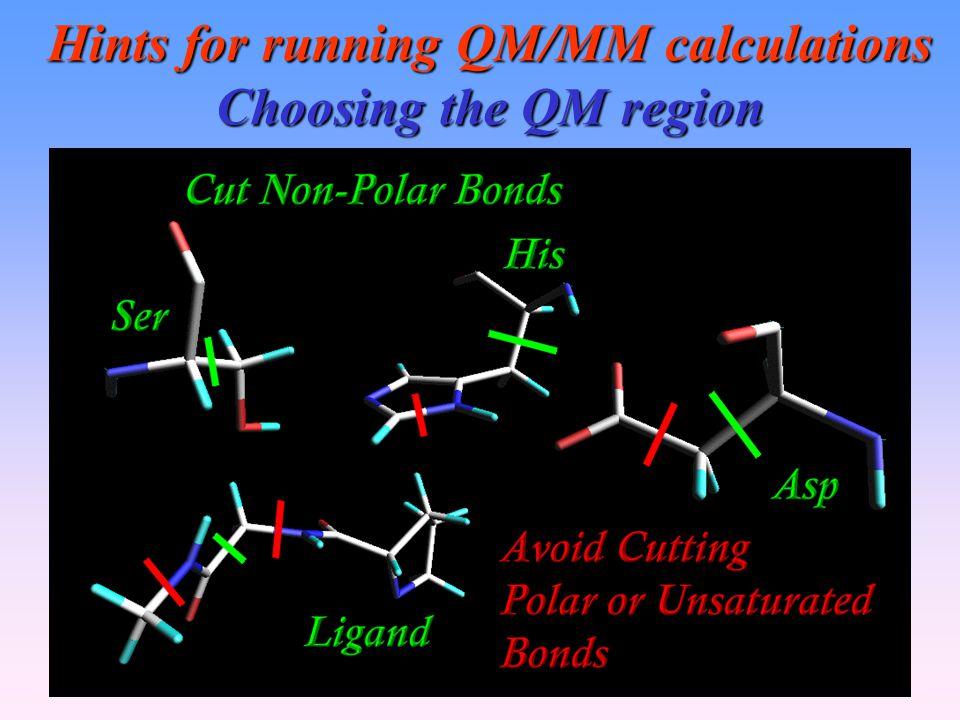 Hints for running QM/MM calculations Choosing the QM region