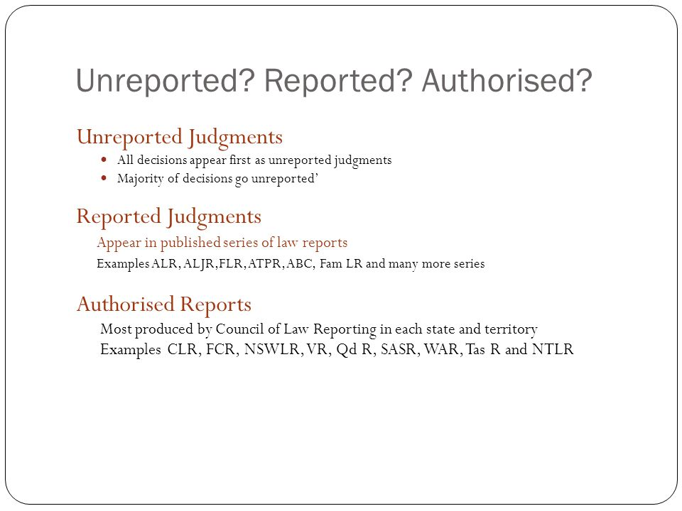 Unreported. Reported. Authorised.