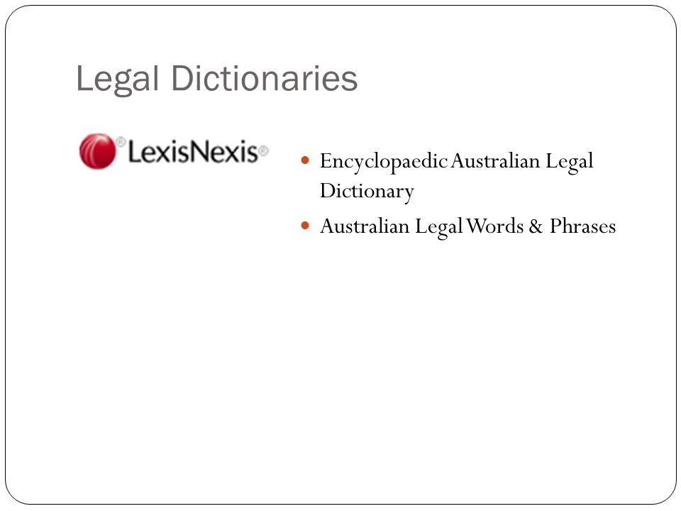 Legal Dictionaries Encyclopaedic Australian Legal Dictionary Australian Legal Words & Phrases