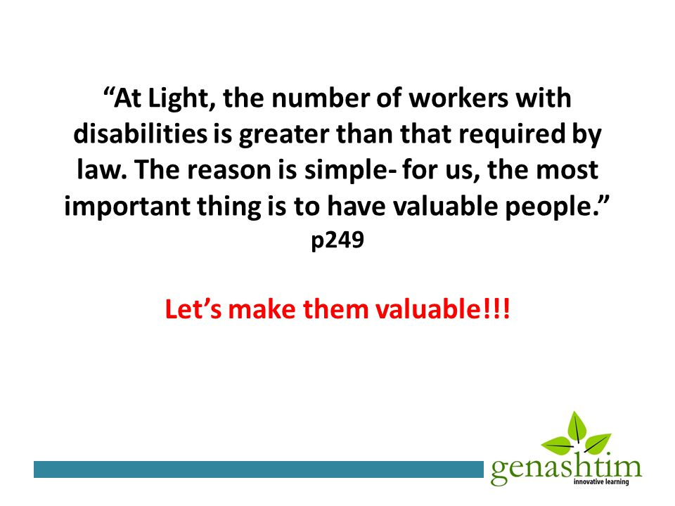 At Light, the number of workers with disabilities is greater than that required by law.