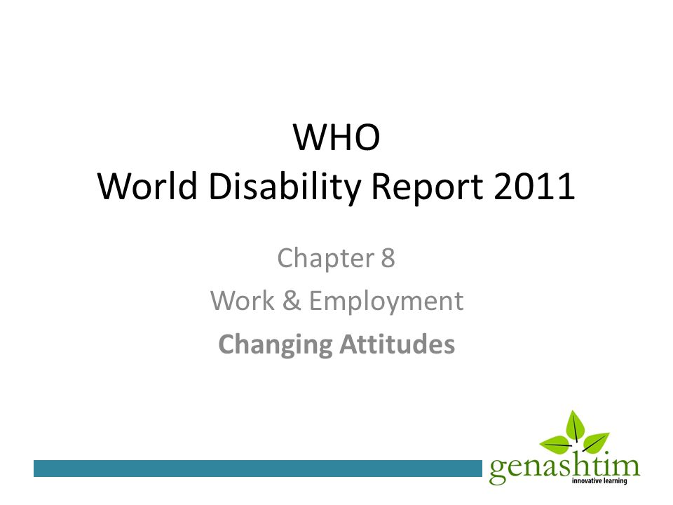 WHO World Disability Report 2011 Chapter 8 Work & Employment Changing Attitudes