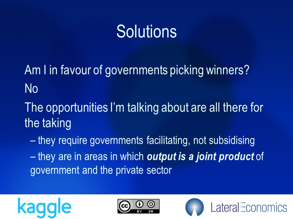 Solutions Am I in favour of governments picking winners.