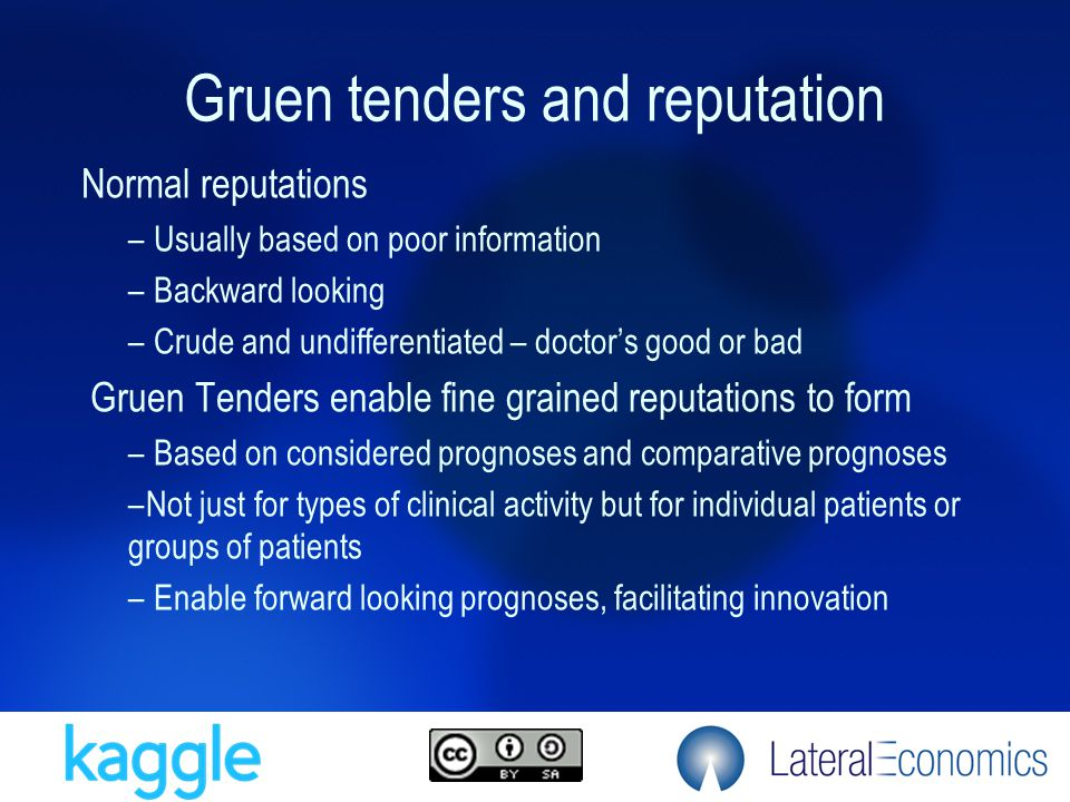 Gruen tenders and reputation Normal reputations – Usually based on poor information – Backward looking – Crude and undifferentiated – doctor's good or