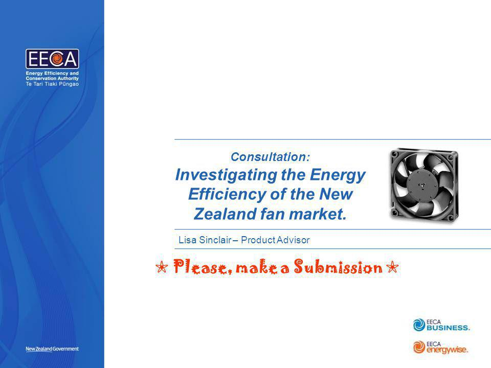 PLACE IMAGE HERE Consultation: Investigating the Energy Efficiency of the New Zealand fan market.