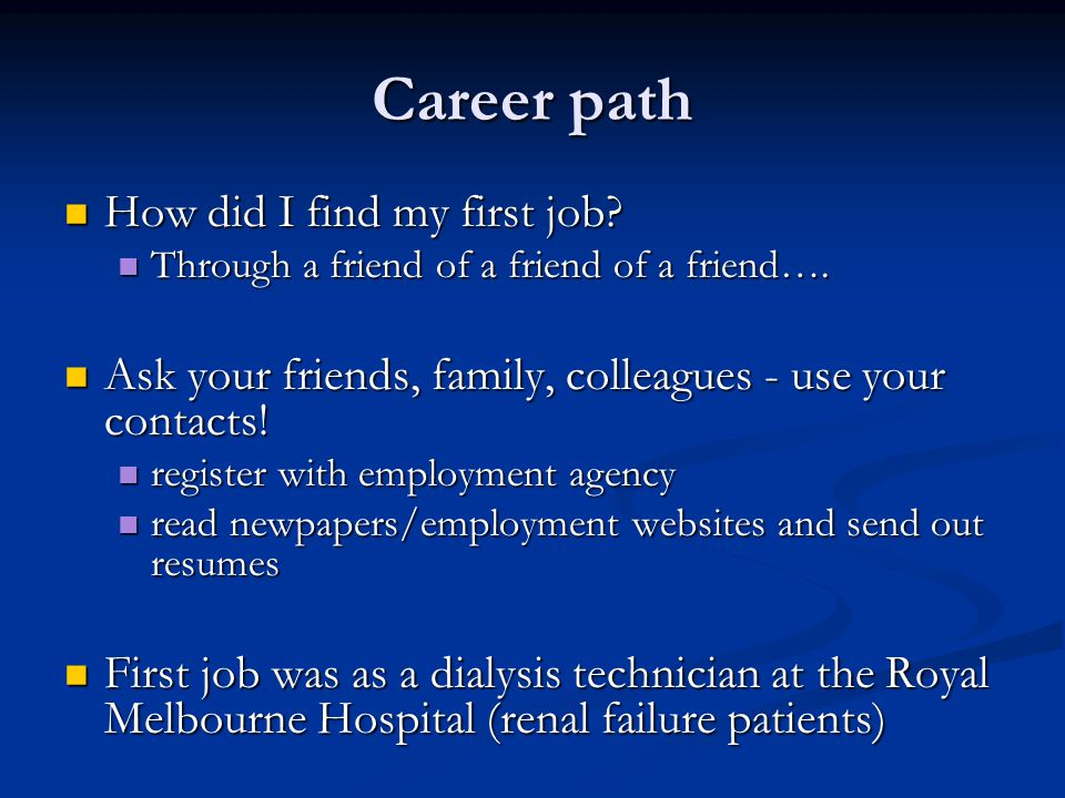 Career path How did I find my first job. How did I find my first job.