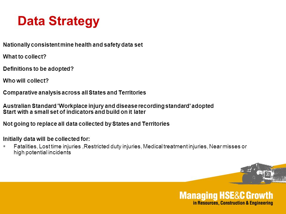 Data Strategy Nationally consistent mine health and safety data set What to collect.