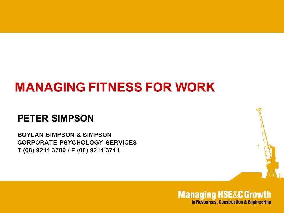 FFW RISKS Pre employment assessments Self management Peer management Supervisor management FFW assessments FFW ACCIDENTS Safe workplace Safe work practices
