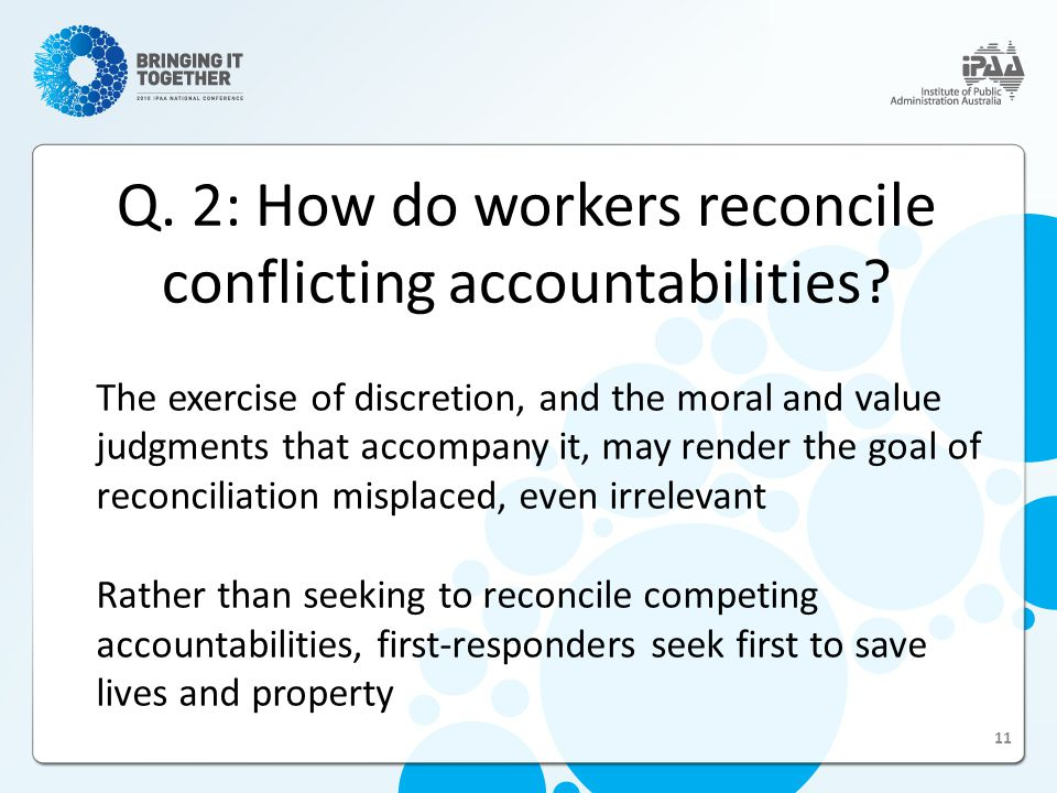 Q. 2: How do workers reconcile conflicting accountabilities.