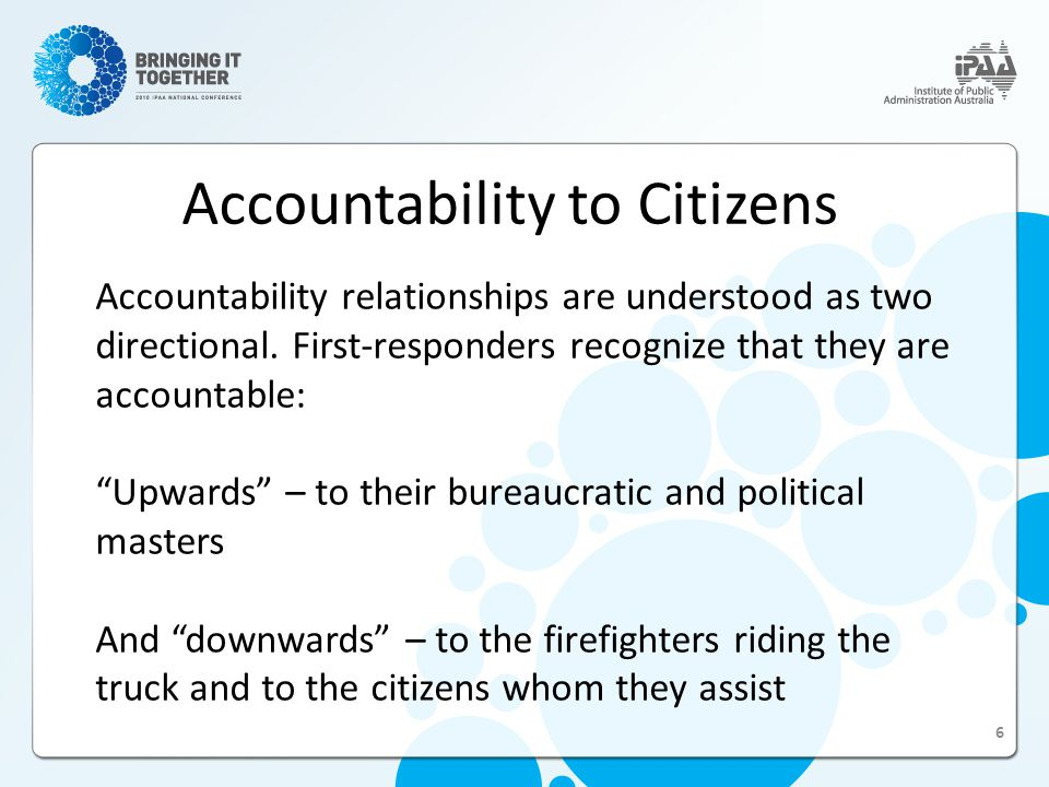 Accountability to Citizens Accountability relationships are understood as two directional.
