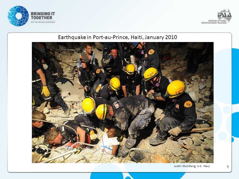 Earthquake in Port-au-Prince, Haiti, January 2010 Justin Stumberg, U.S. Navy 9