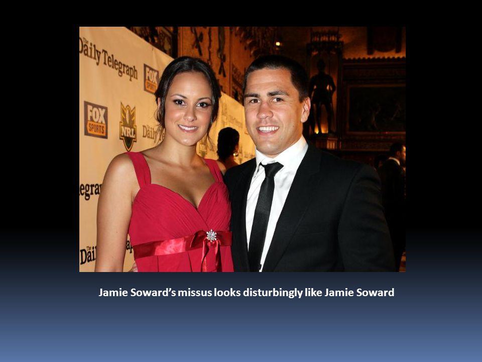 Jamie Soward's missus looks disturbingly like Jamie Soward