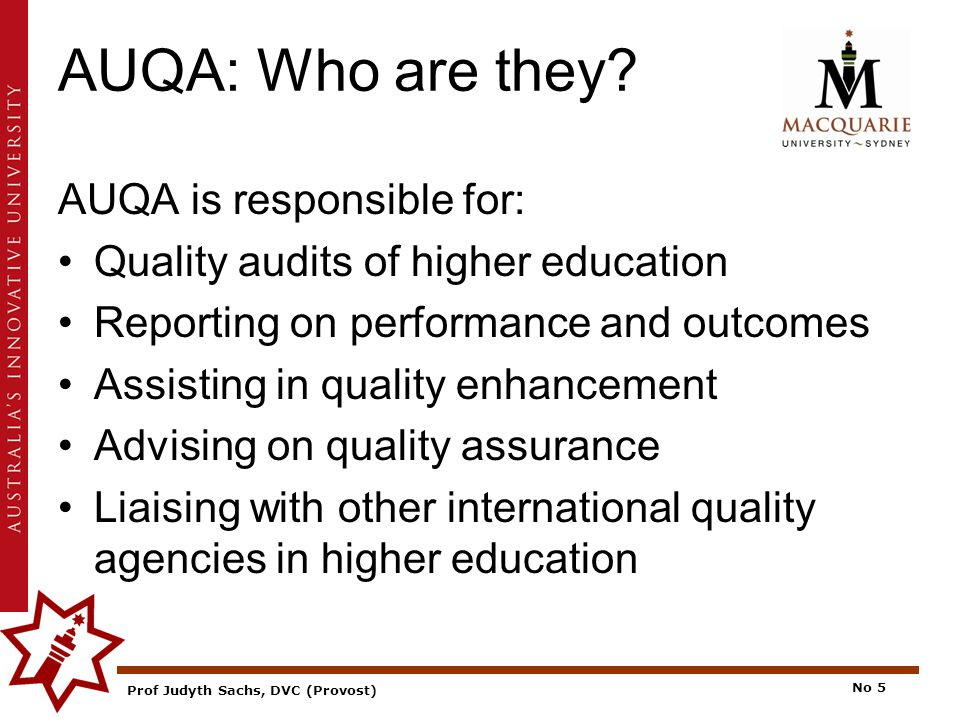 Prof Judyth Sachs, DVC (Provost) No 6 AUQA: How do they fulfil their role.