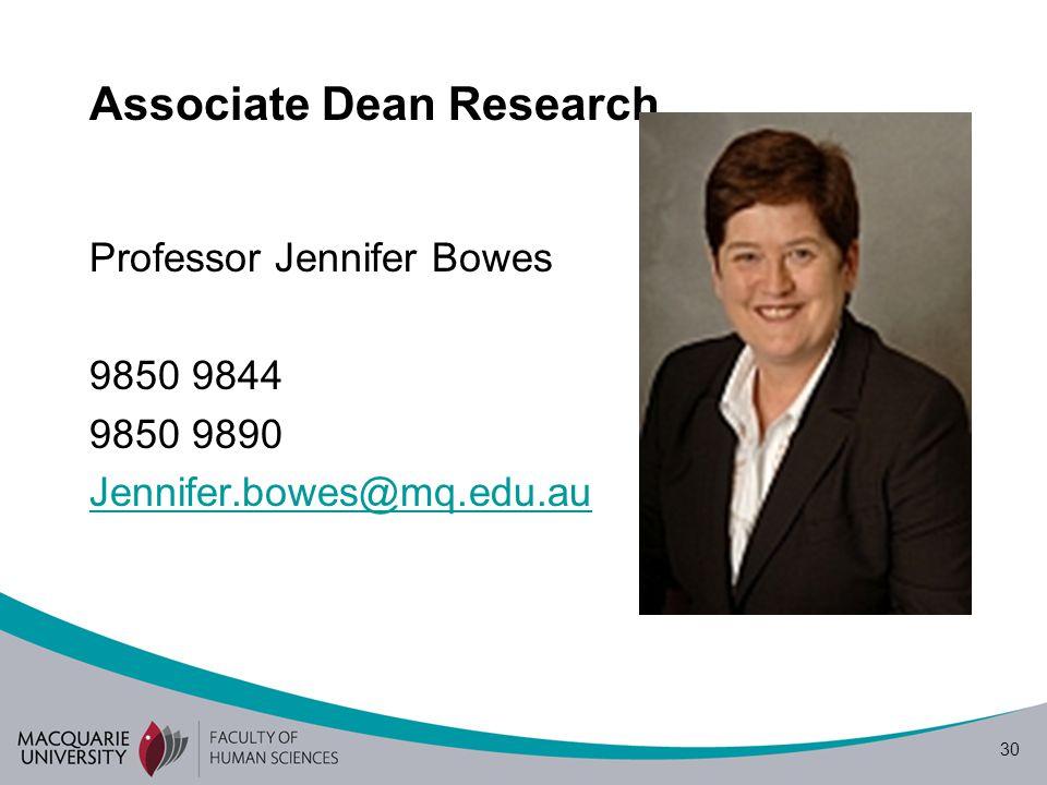 30 Associate Dean Research Professor Jennifer Bowes 9850 9844 9850 9890 Jennifer.bowes@mq.edu.au