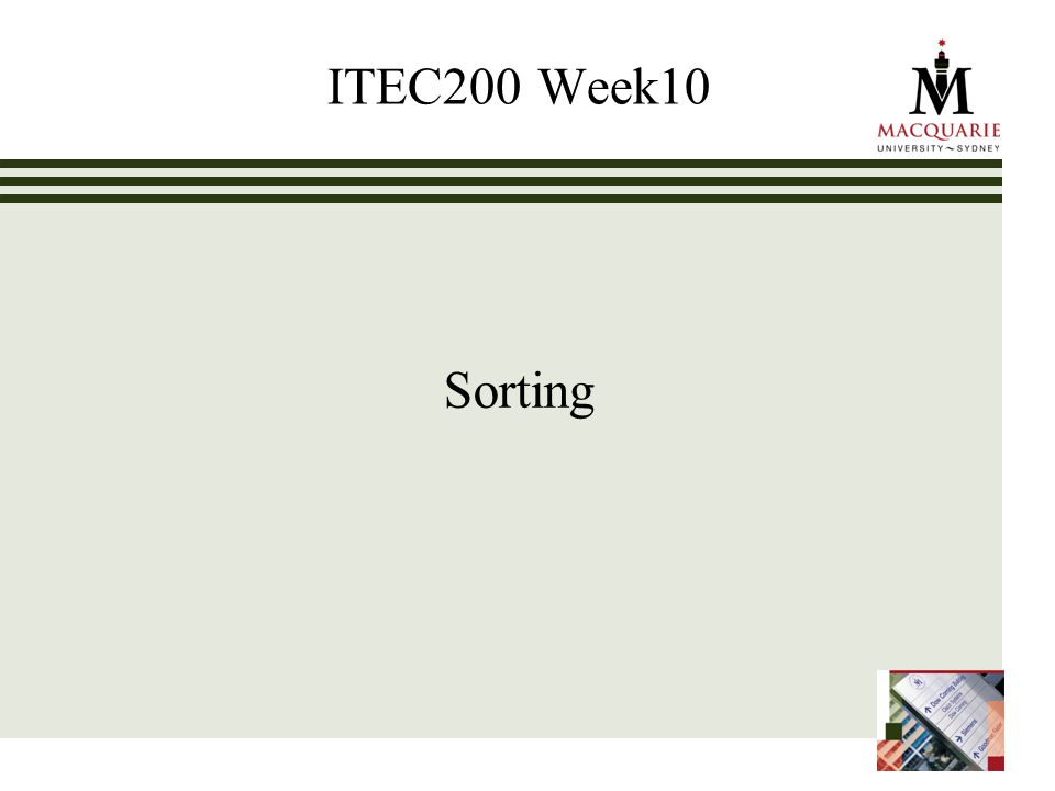 ITEC200 Week10 Sorting