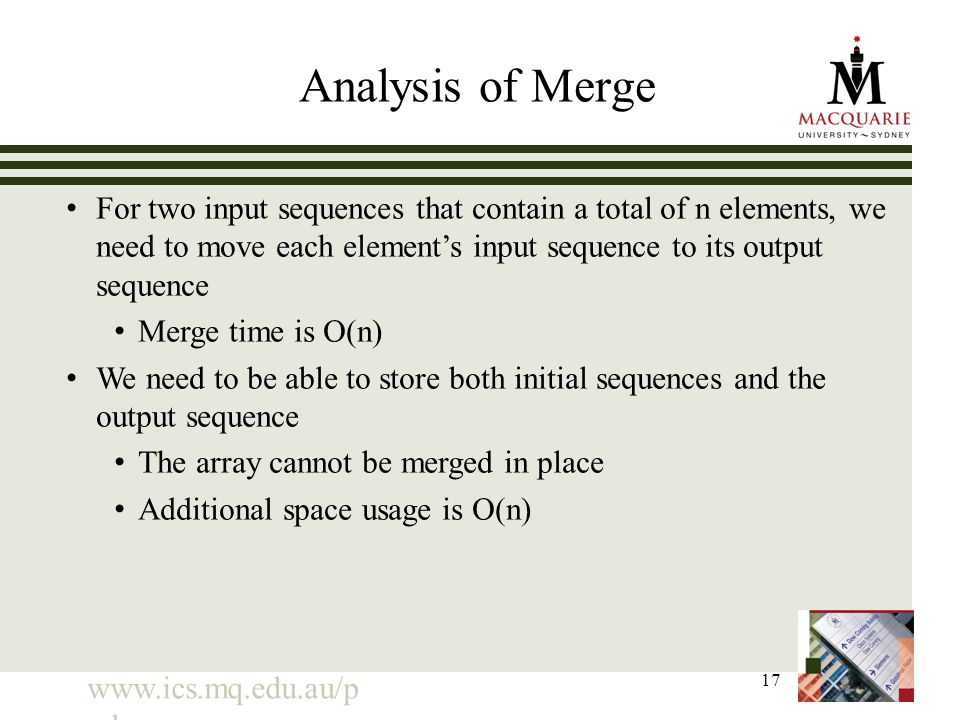 www.ics.mq.edu.au/p pdp 17 Analysis of Merge For two input sequences that contain a total of n elements, we need to move each element's input sequence