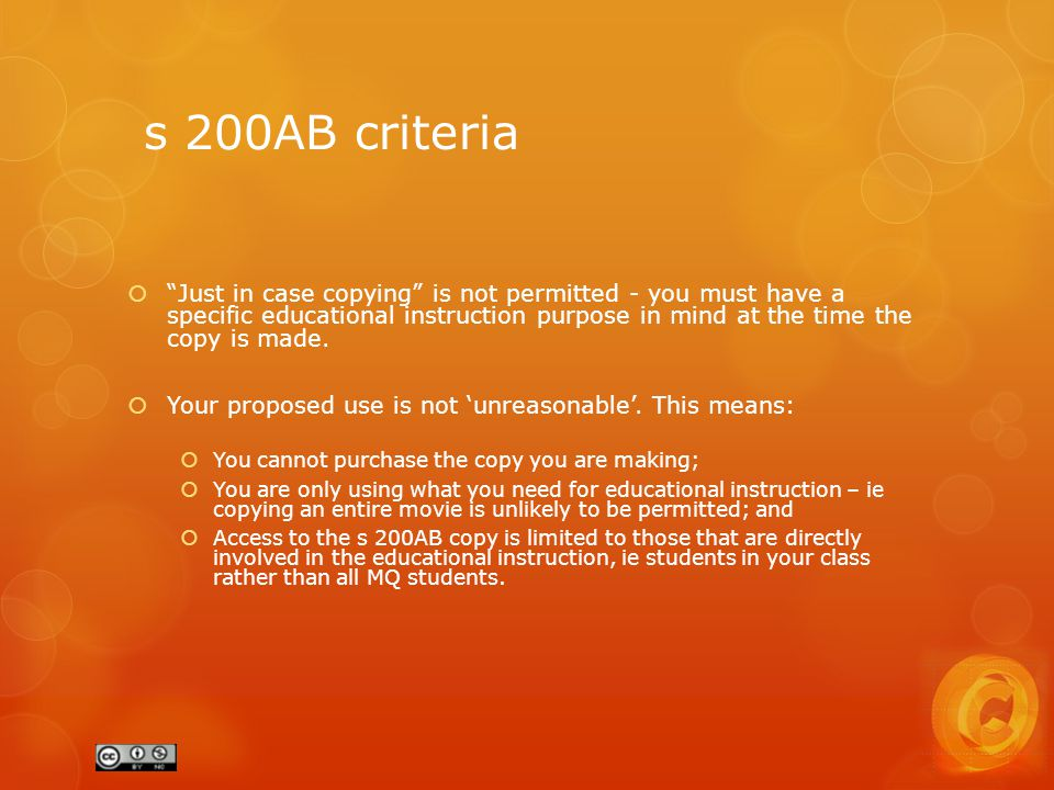 s 200AB criteria  Just in case copying is not permitted - you must have a specific educational instruction purpose in mind at the time the copy is made.