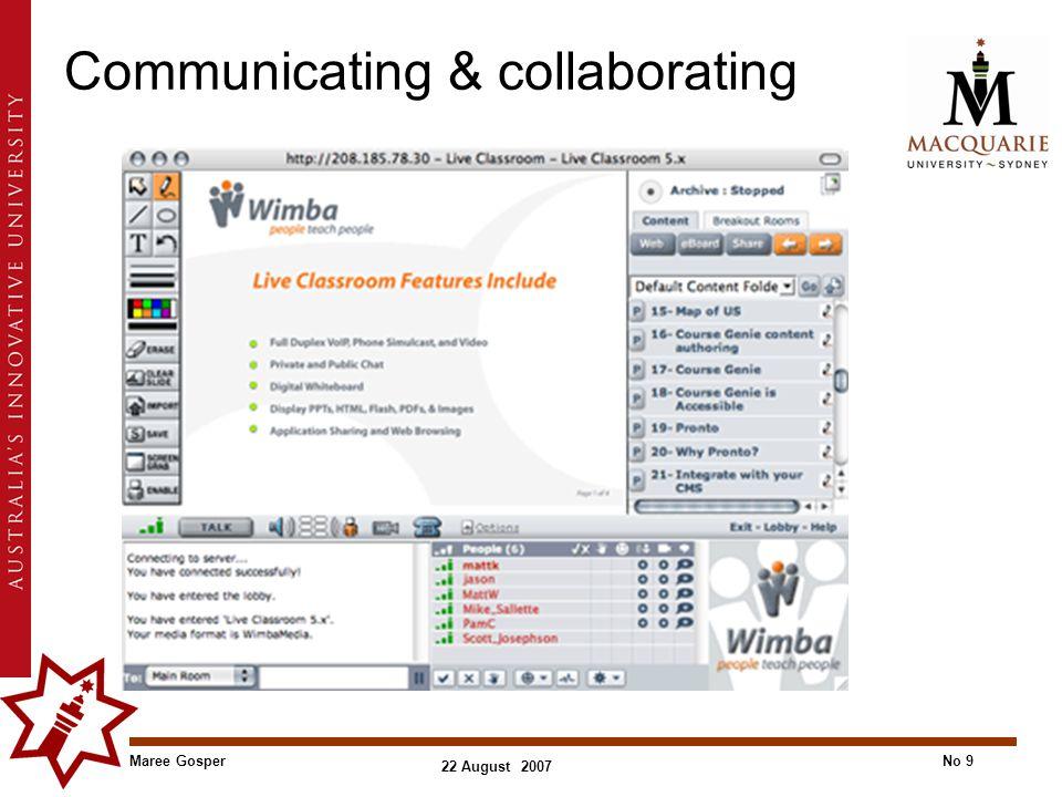 Maree GosperNo 9 22 August 2007 Communicating & collaborating