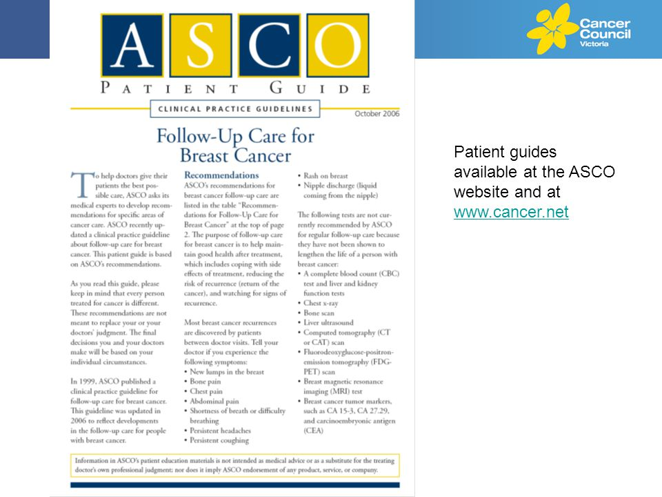 Patient guides available at the ASCO website and at www.cancer.net www.cancer.net