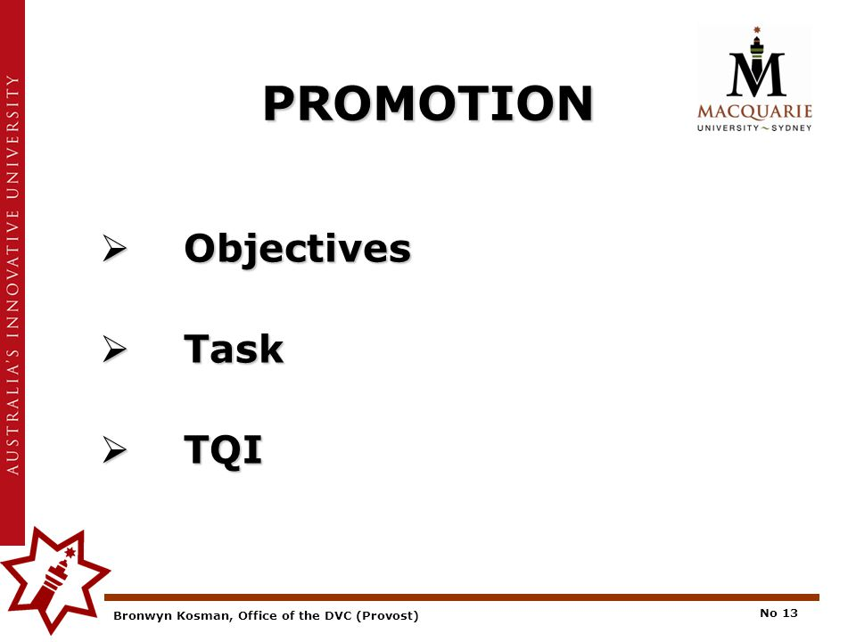 Bronwyn Kosman, Office of the DVC (Provost) No 13 PROMOTION  Objectives  Task  TQI