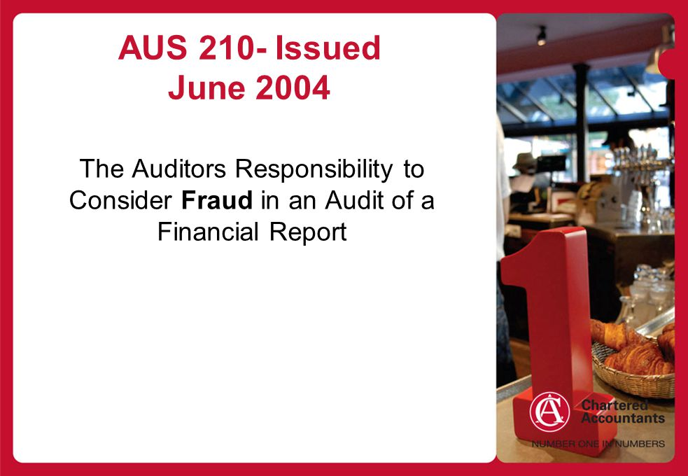 AUS 210- Issued June 2004 The Auditors Responsibility to Consider Fraud in an Audit of a Financial Report