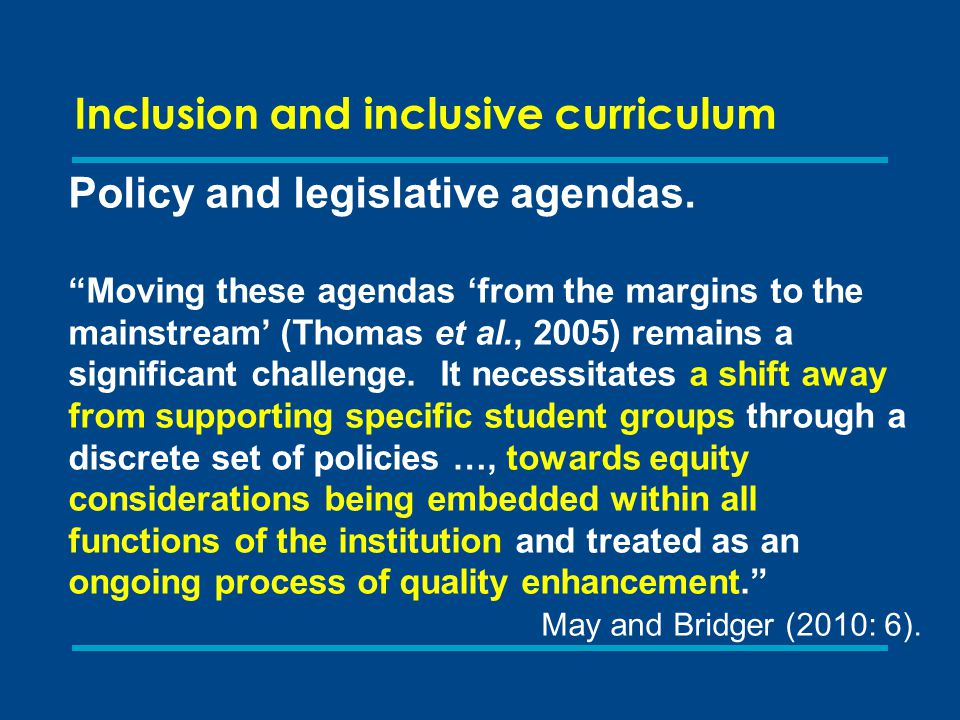 Inclusion and inclusive curriculum Policy and legislative agendas.