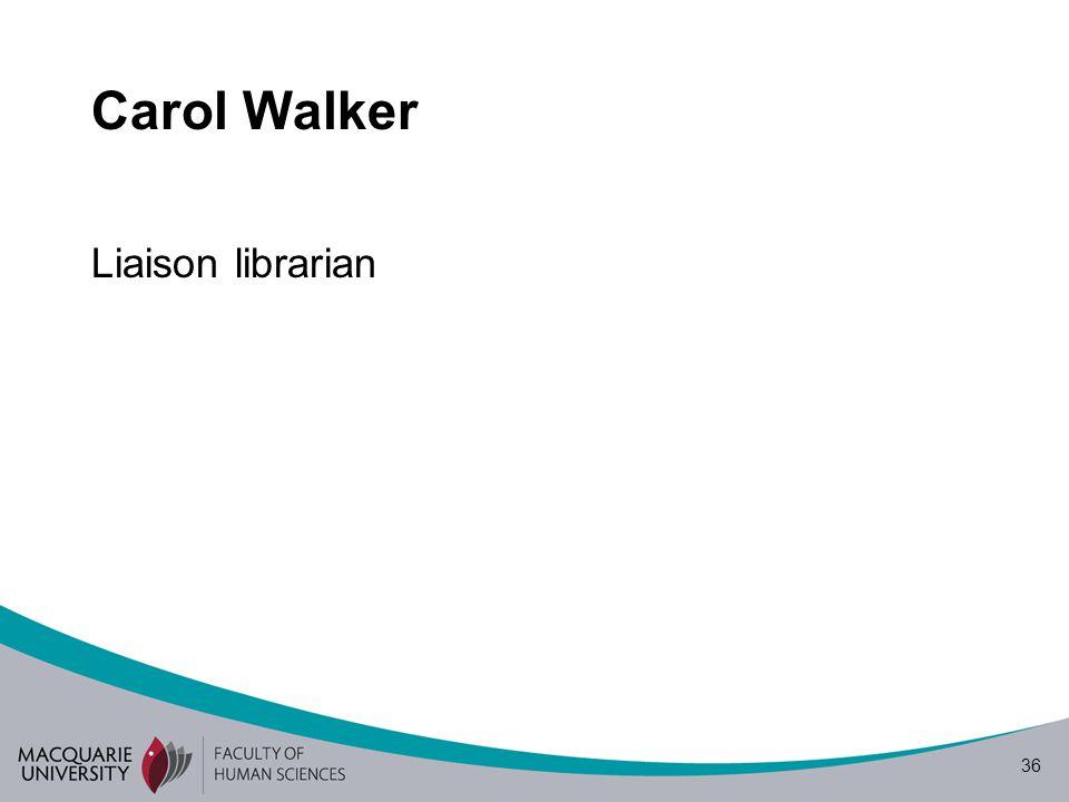 36 Carol Walker Liaison librarian