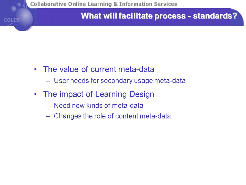 What will facilitate process - standards.