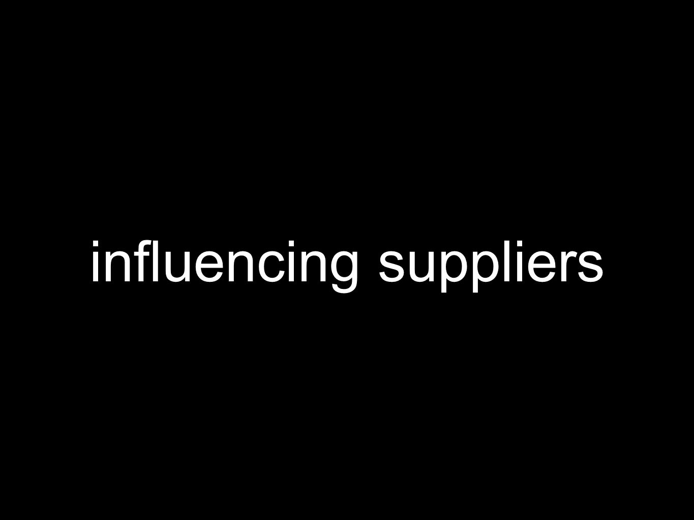 influencing suppliers