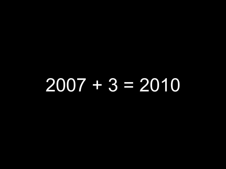 2007 + 3 = 2010