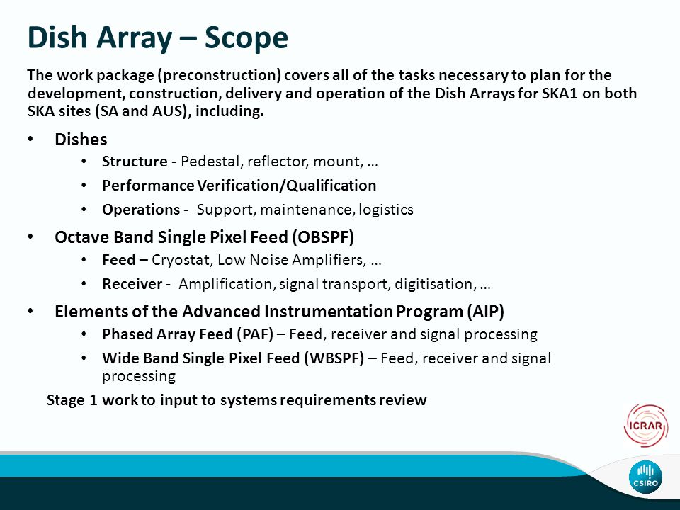 Dish Array – Scope The work package (preconstruction) covers all of the tasks necessary to plan for the development, construction, delivery and operat