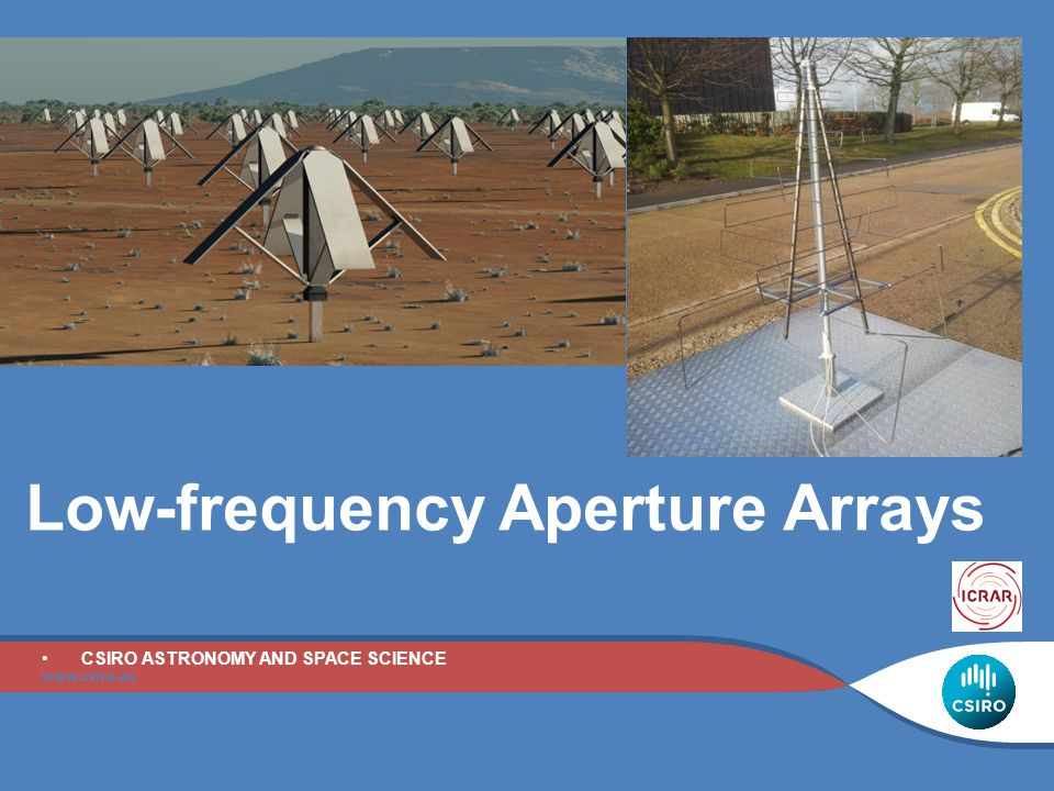 Low-frequency Aperture Arrays CSIRO ASTRONOMY AND SPACE SCIENCE