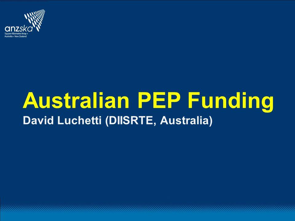 Australian PEP Funding David Luchetti (DIISRTE, Australia)