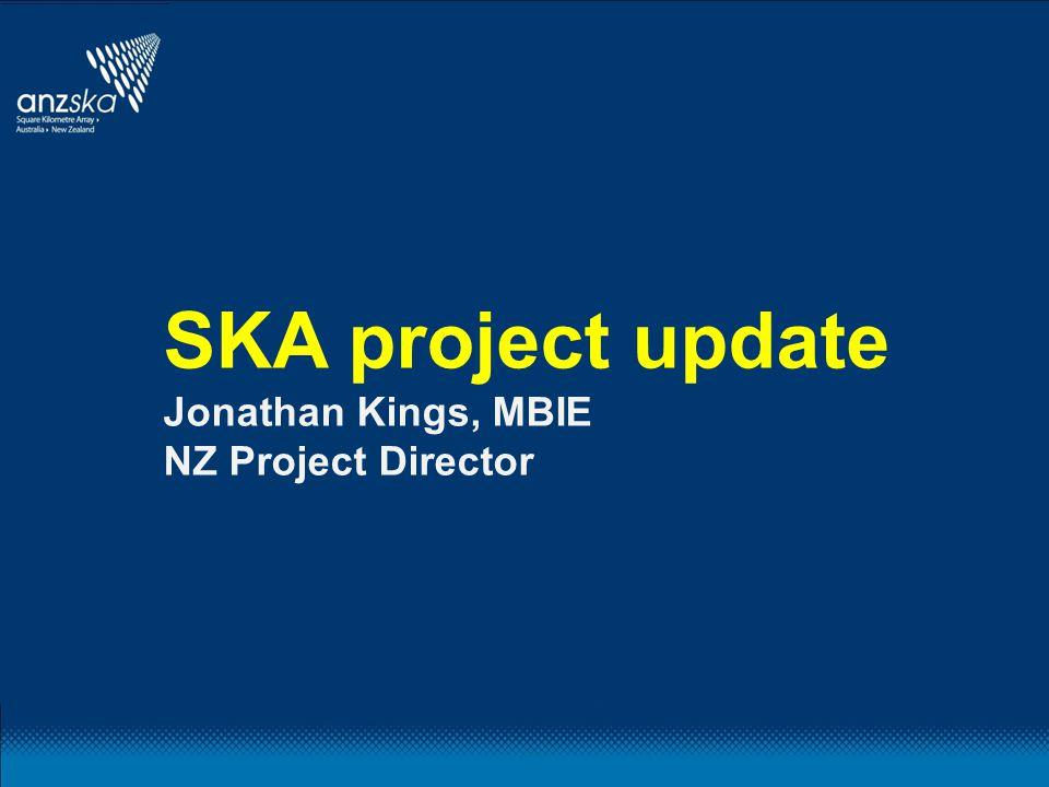 SKA project status 9 SKA Organisation members (New Zealand, Australia, S.