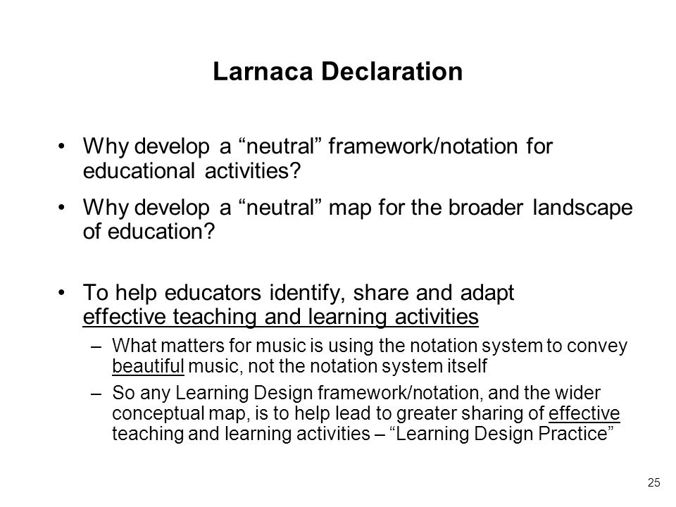 Larnaca Declaration Why develop a neutral framework/notation for educational activities.