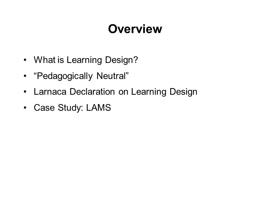 Overview What is Learning Design.