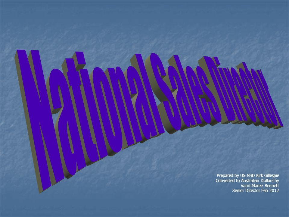 Prepared by US NSD Kirk Gillespie Converted to Australian Dollars by Varni-Maree Bennett Senior Director Feb 2012