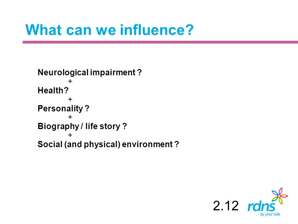 What can we influence. Neurological impairment . + Health.